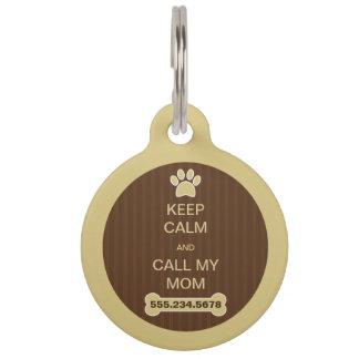 Guarde la calma y llame a mi mamá placa de identificador para mascotas
