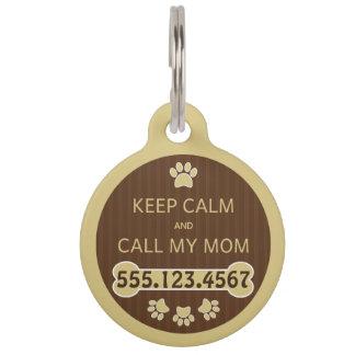 Guarde la calma y llame a mi mamá placa de placa de mascota