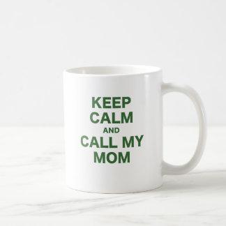 Guarde la calma y llame a mi mamá tazas