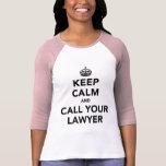 Guarde la calma y llame a su abogado camiseta