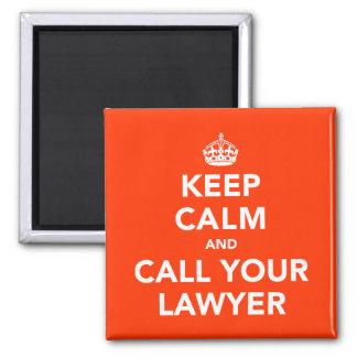 Guarde la calma y llame a su abogado imán cuadrado