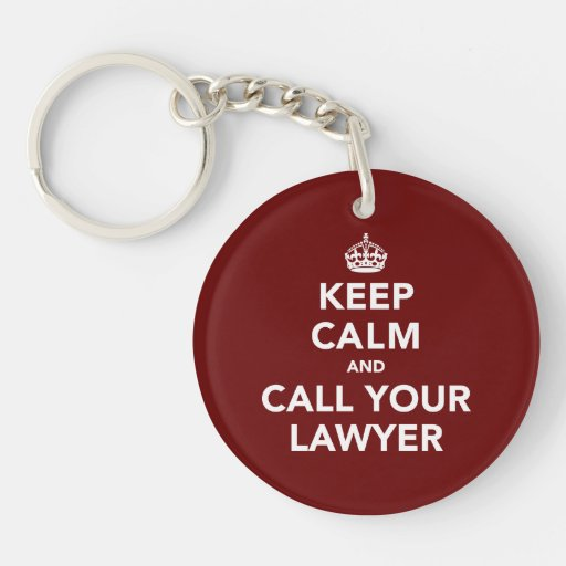 Guarde la calma y llame a su abogado llavero redondo acrílico a una cara