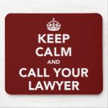 Guarde la calma y llame a su abogado mouse pads