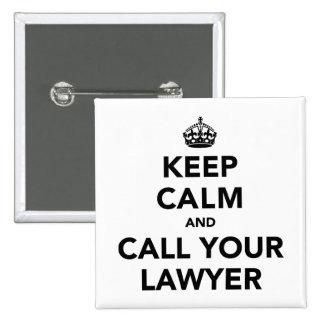 Guarde la calma y llame a su abogado pin cuadrada 5 cm