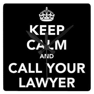 Guarde la calma y llame a su abogado reloj cuadrado