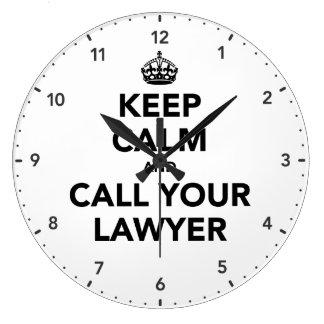 Guarde la calma y llame a su abogado reloj redondo grande