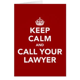 Guarde la calma y llame a su abogado felicitación