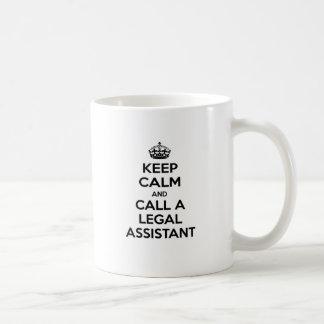 Guarde la calma y llame a un asistente legal taza