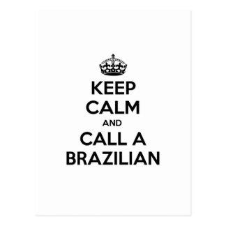 Guarde la calma y llame a un brasilen o postales