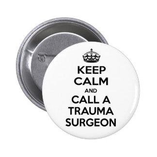 Guarde la calma y llame a un cirujano del trauma pin redondo de 2 pulgadas