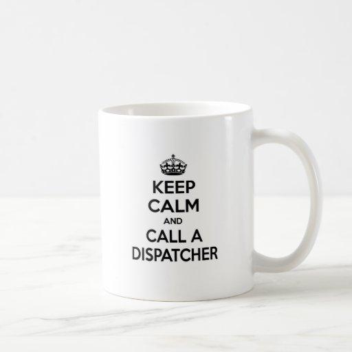 Guarde la calma y llame a un despachador tazas de café
