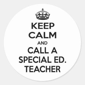 Guarde la calma y llame a un Ed especial. Profesor Pegatina Redonda