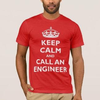 Guarde la calma y llame a un ingeniero playera