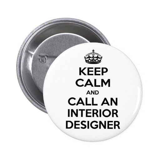 Guarde la calma y llame a un interiorista pin redondo 5 cm