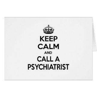 Guarde la calma y llame a un psiquiatra tarjeta de felicitación