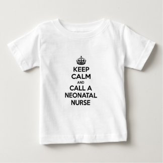Guarde la calma y llame a una enfermera neonatal t-shirts