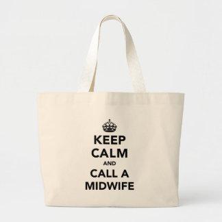 Guarde la calma y llame a una partera bolsa tela grande
