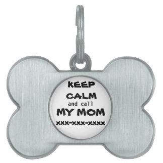 GUARDE LA CALMA y llame MI placa de identificación Placa Mascota