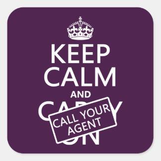 Guarde la calma y llame su agente (cualquier calcomanía cuadradas personalizadas