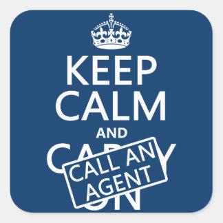 Guarde la calma y llame un agente pegatina cuadrada