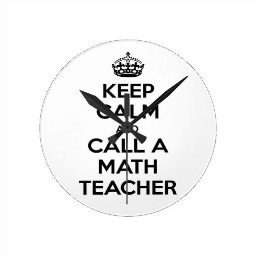 Guarde la calma y llame una matemáticas Teacher.pn Relojes De Pared