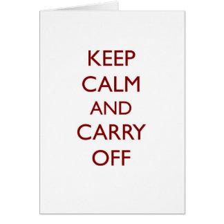 Guarde la calma y lleve apagado el lema del saquea tarjeta de felicitación