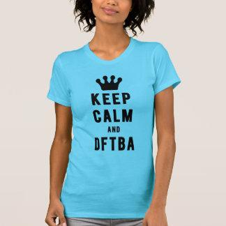 Guarde la calma y los hilos frescos de DFTBA el | Camiseta