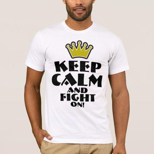 Guarde la calma y luche en las camisetas y el