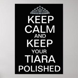 Guarde la calma y mantenga su tiara pulida (el neg póster