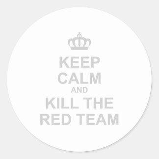 Guarde la calma y mate al equipo rojo - pegatina redonda