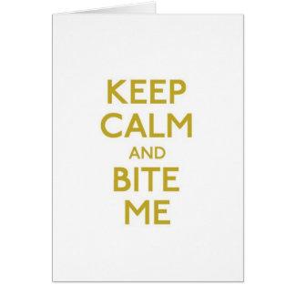 guarde la calma y muérdame tarjeta de felicitación