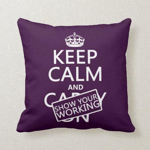 Guarde la calma y muestre su trabajo (cualquier co almohadas
