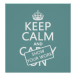 Guarde la calma y muestre su trabajo (cualquier co poster