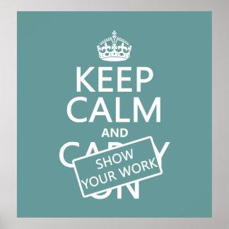 Guarde la calma y muestre su trabajo cualquier co poster