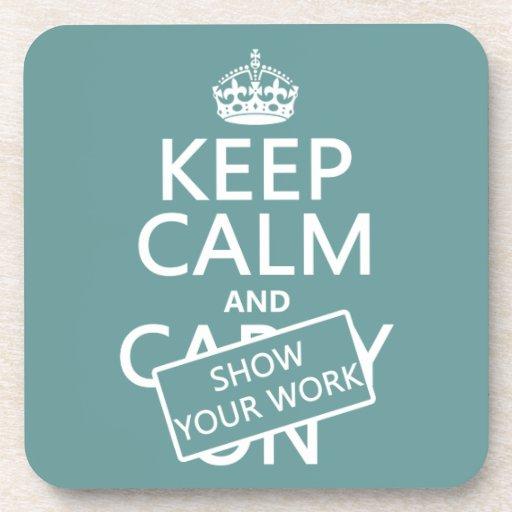 Guarde la calma y muestre su trabajo (cualquier co posavaso