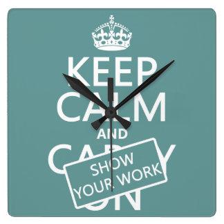 Guarde la calma y muestre su trabajo (cualquier co relojes de pared