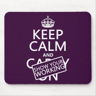 Guarde la calma y muestre su trabajo (cualquier co tapete de raton
