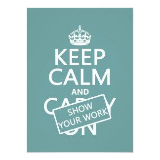 """Guarde la calma y muestre su trabajo (cualquier invitación 5.5"""" x 7.5"""""""