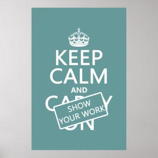 Guarde la calma y muestre su trabajo (cualquier póster