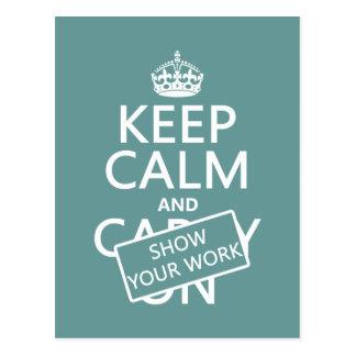 Guarde la calma y muestre su trabajo (cualquier tarjetas postales