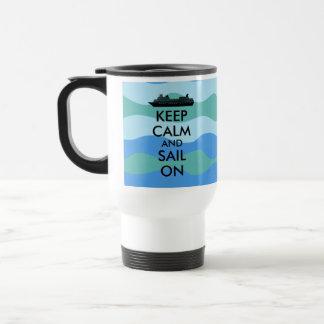 Guarde la calma y navegue en personalizado del taza de viaje