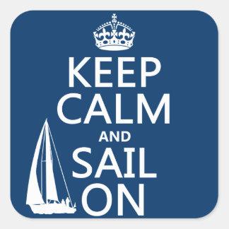 Guarde la calma y navegue encendido - todos los calcomanías cuadradas personalizadas