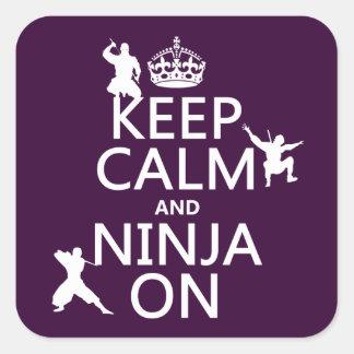 Guarde la calma y Ninja en (en cualquier color) Pegatina Cuadrada