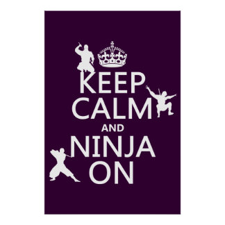 Guarde la calma y Ninja en (en cualquier color) Póster