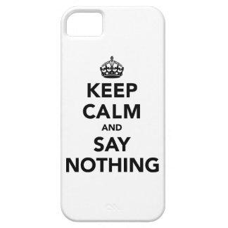 Guarde la calma y no diga nada iPhone 5 fundas