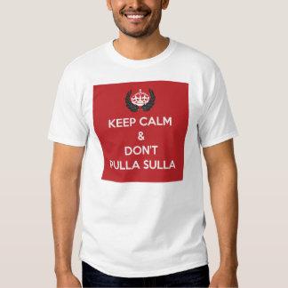 Guarde la calma y no haga Sulla de Pulla Camisas