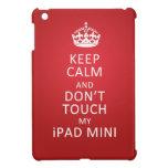 Guarde la calma y no toque mi ipad mini iPad mini carcasa