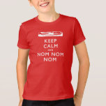 Guarde la calma y Nom Nom Nom - > tocino Camisas