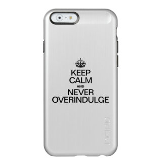 GUARDE LA CALMA Y NUNCA OVERINDULGE FUNDA PARA iPhone 6 PLUS INCIPIO FEATHER SHINE