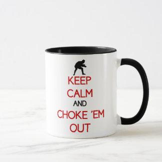 Guarde la calma y obstrúyalos hacia fuera taza de